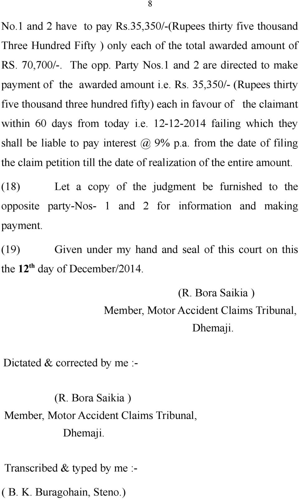 a. from the date of filing the claim petition till the date of realization of the entire amount.