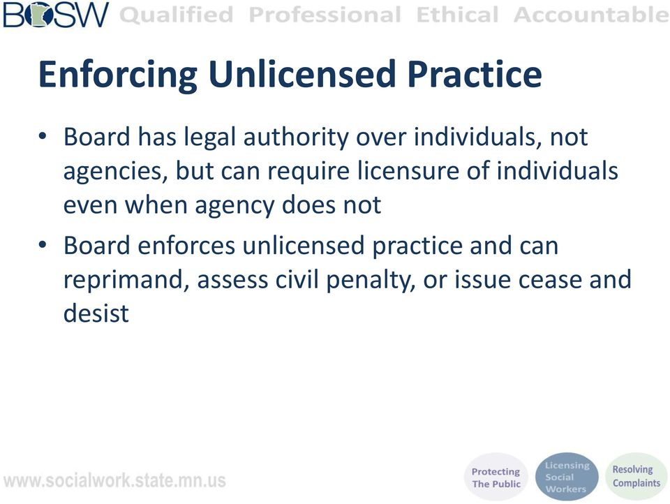 individuals even when agency does not Board enforces unlicensed