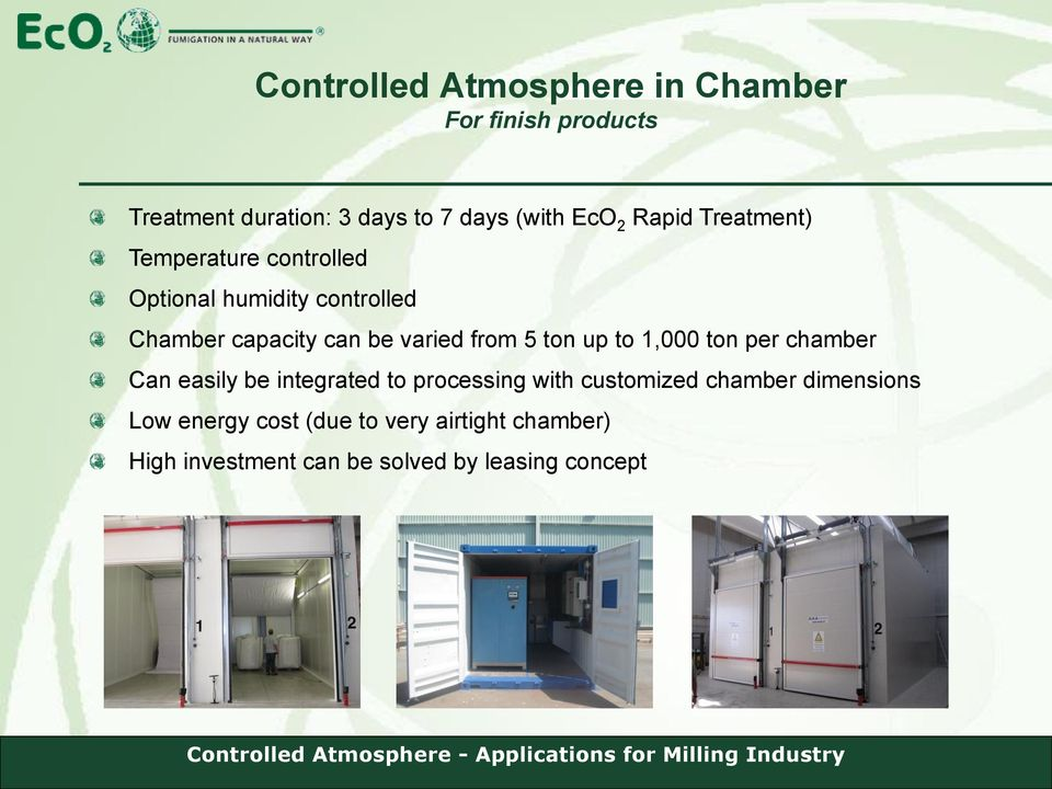 from 5 ton up to 1,000 ton per chamber Can easily be integrated to processing with customized chamber