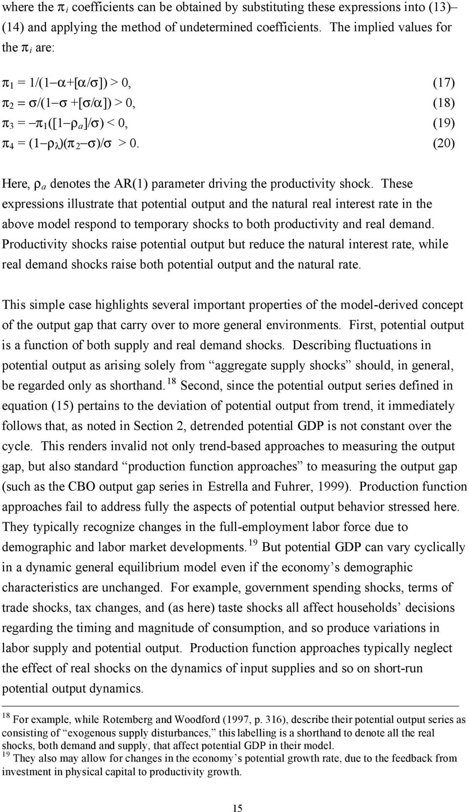 (20) Here, ρ a denotes the AR(1) parameter driving the productivity shock.