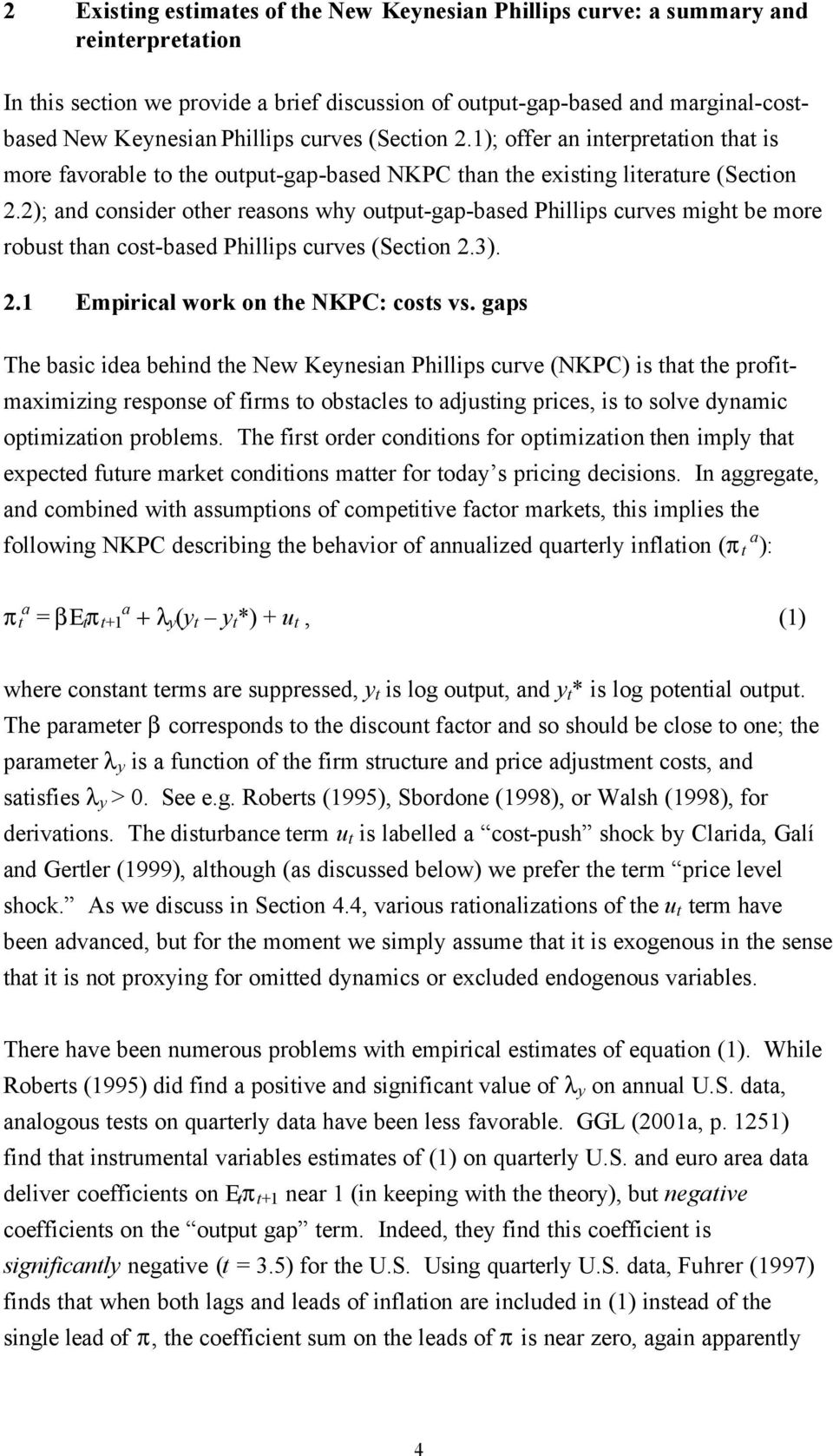 2); and consider other reasons why output-gap-based Phillips curves might be more robust than cost-based Phillips curves (Section 2.3). 2.1 Empirical work on the NKPC: costs vs.