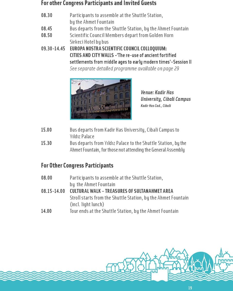 45 EUROPA NOSTRA SCIENTIFIC COUNCIL COLLOQUIUM: CITIES AND CITY WALLS - The re-use of ancient fortified settlements from middle ages to early modern times Session II See separate detailed programme