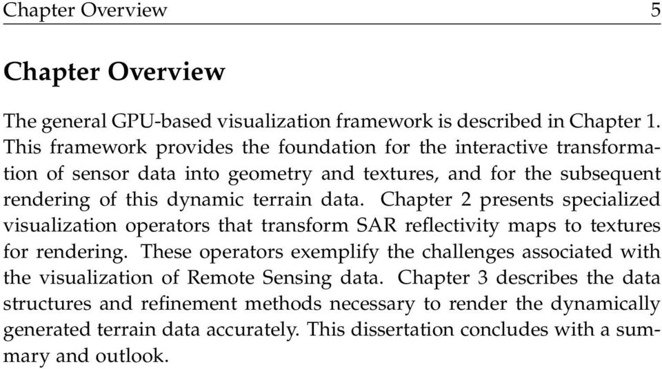 data. Chapter 2 presents specialized visualization operators that transform SAR reflectivity maps to textures for rendering.