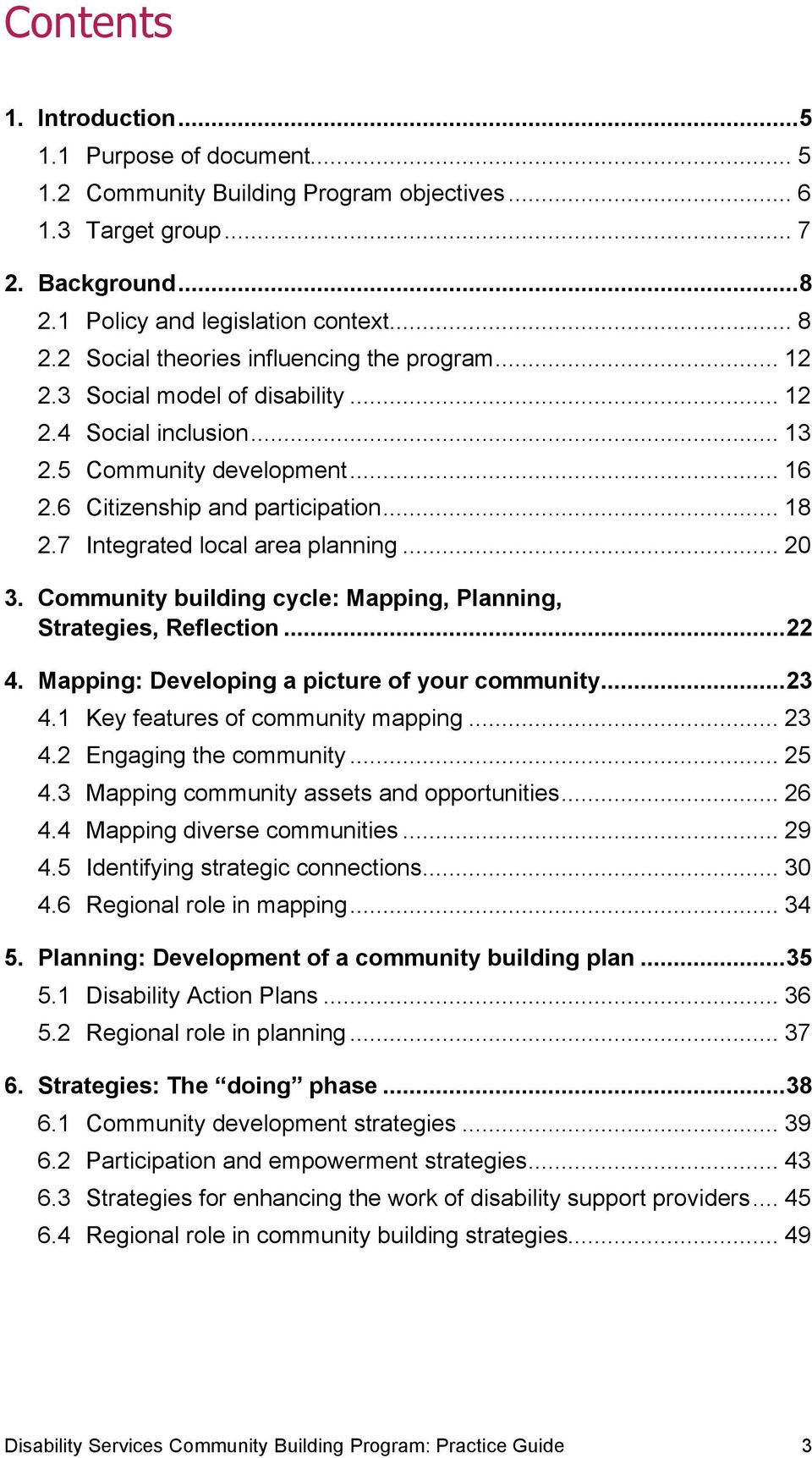 7 Integrated local area planning... 20 3. Community building cycle: Mapping, Planning, Strategies, Reflection...22 4. Mapping: Developing a picture of your community...23 4.