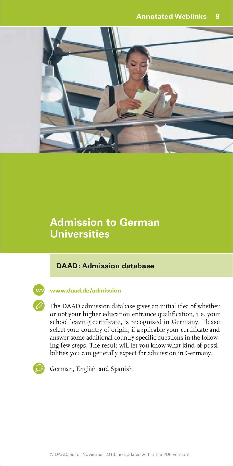 ucation entrance qualification, i. e. your school leaving certificate, is recognised in Germany.