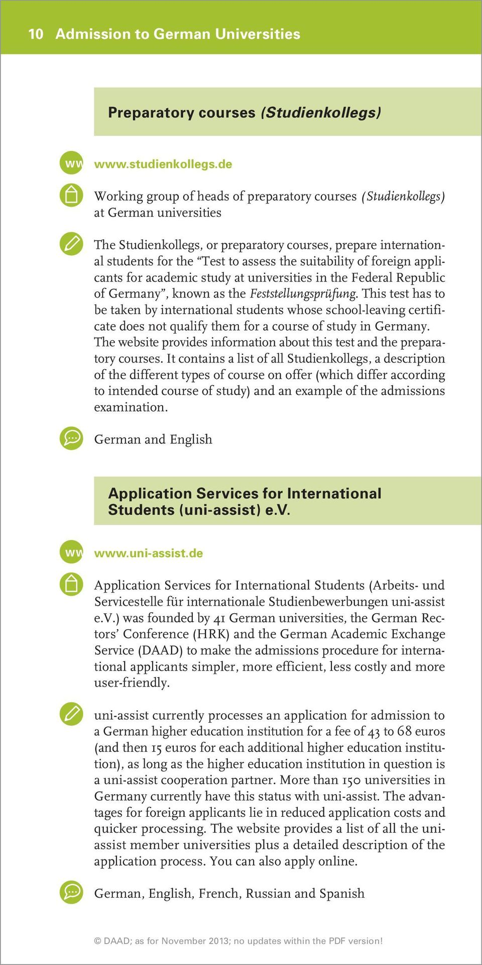 suitability of foreign applicants for academic study at universities in the Federal Republic of Germany, known as the Feststellungsprüfung.