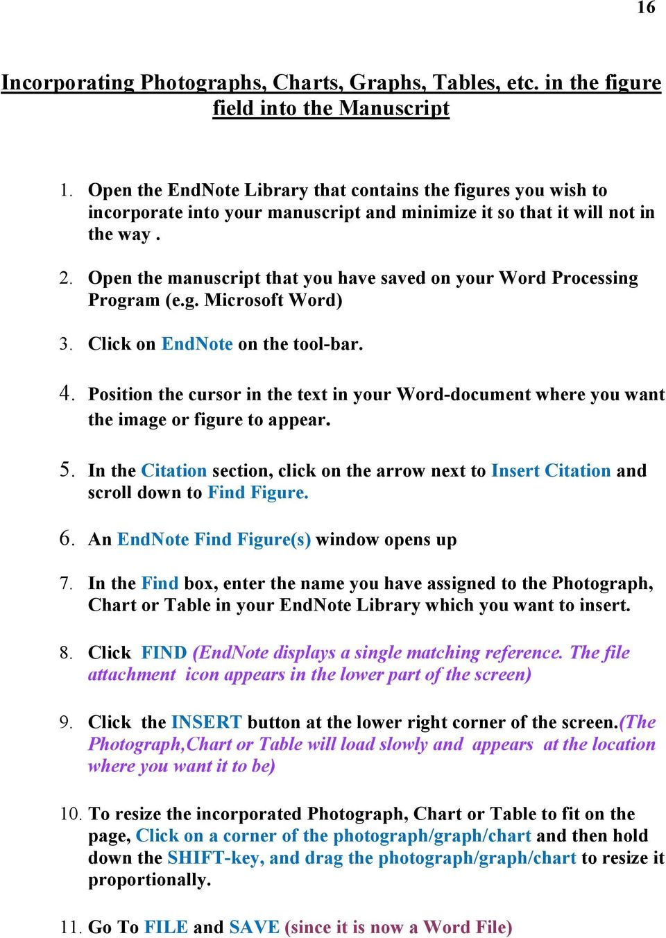 Open the manuscript that you have saved on your Word Processing Program (e.g. Microsoft Word) 3. Click on EndNote on the tool-bar. 4.