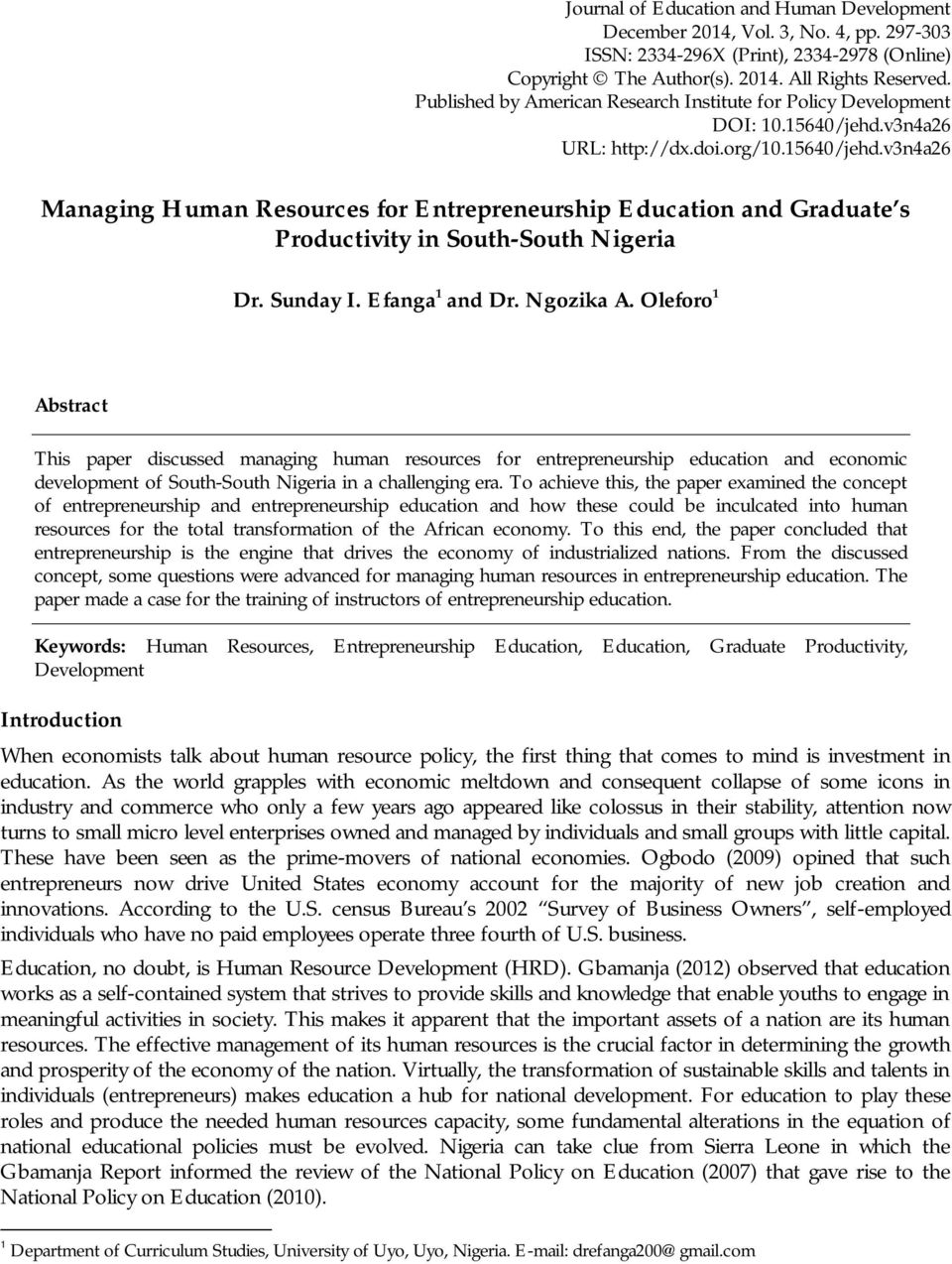 v3n4a26 URL: http://dx.doi.org/10.15640/jehd.v3n4a26 Managing Human Resources for Entrepreneurship Education and Graduate s Productivity in South-South Nigeria Dr. Sunday I. Efanga 1 and Dr.