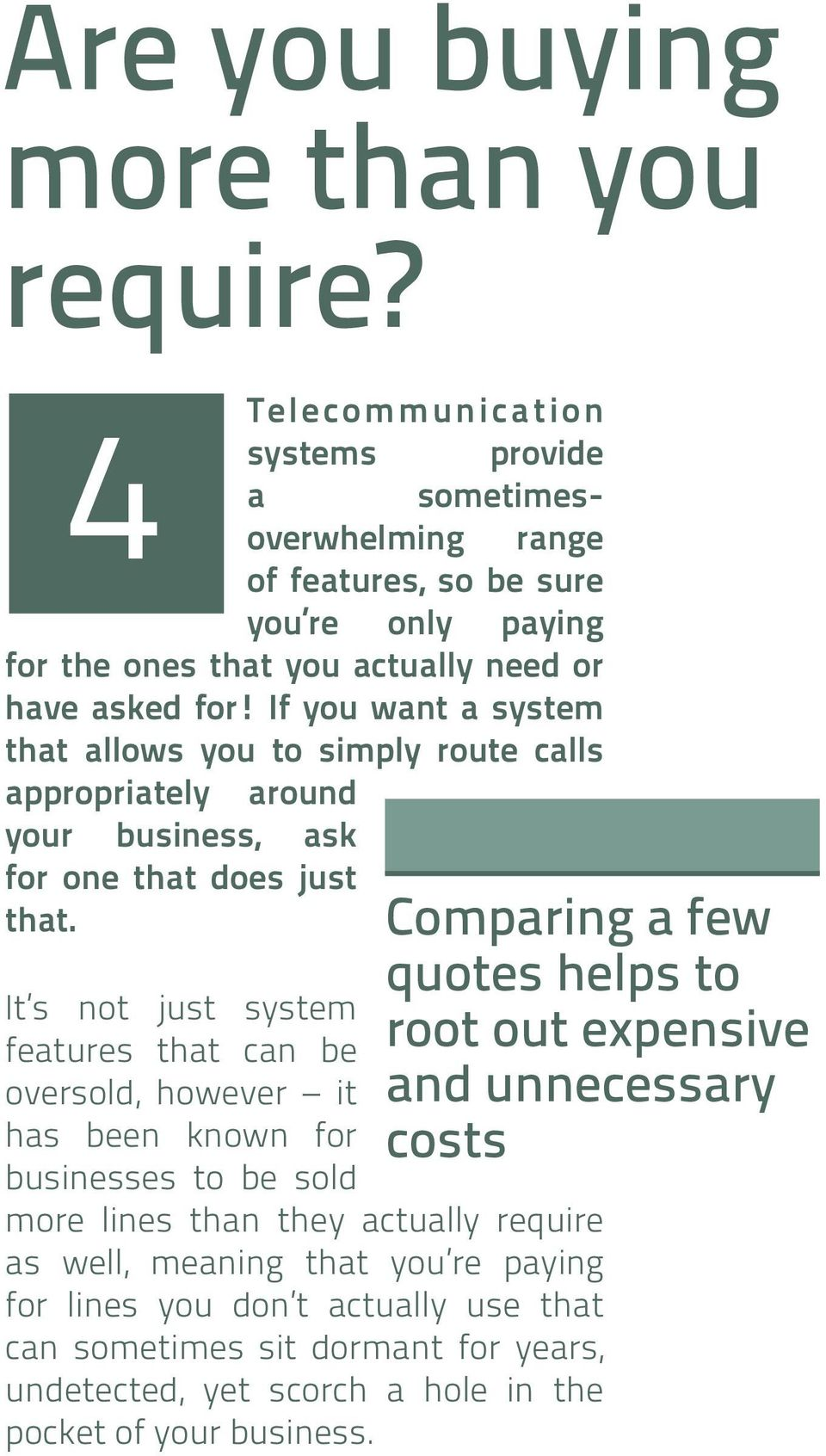 If you want a system that allows you to simply route calls appropriately around your business, ask for one that does just that.