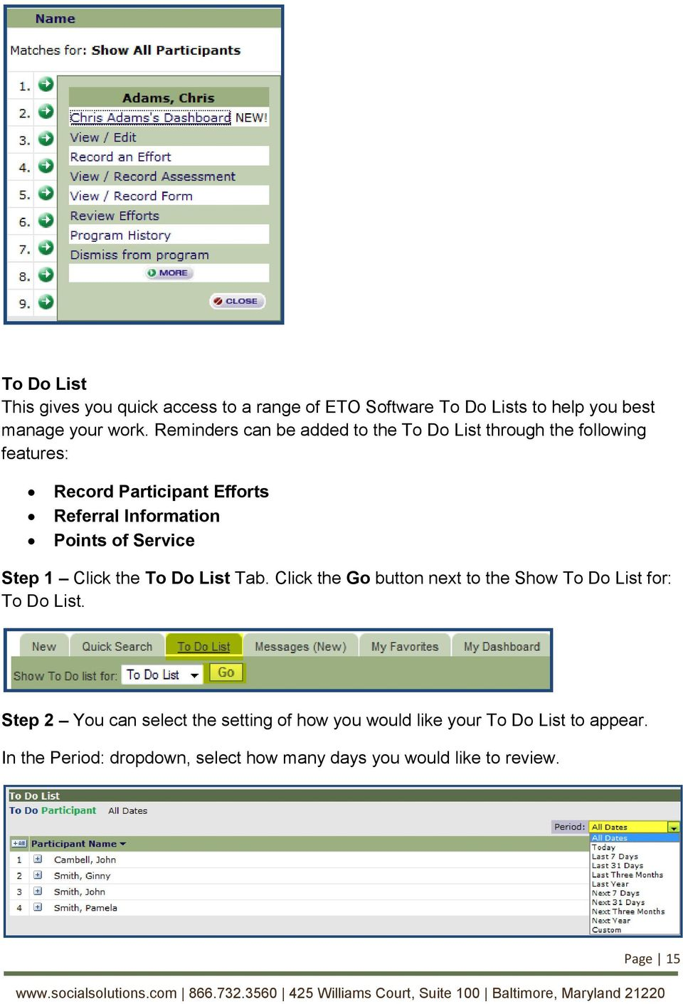 of Service Step 1 Click the To Do List Tab. Click the Go button next to the Show To Do List for: To Do List.