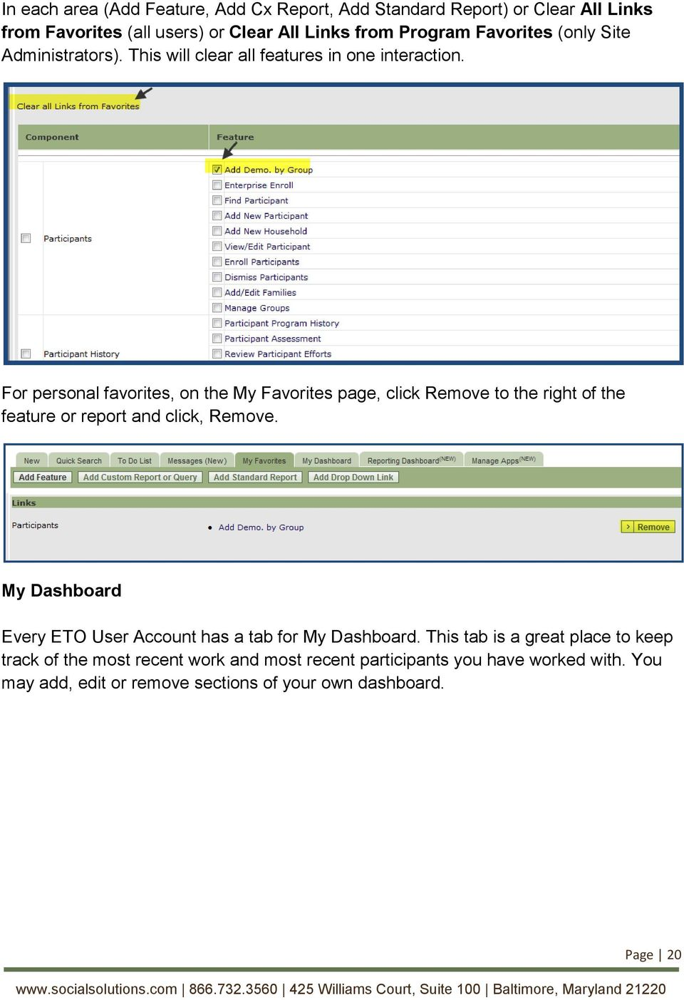 For personal favorites, on the My Favorites page, click Remove to the right of the feature or report and click, Remove.