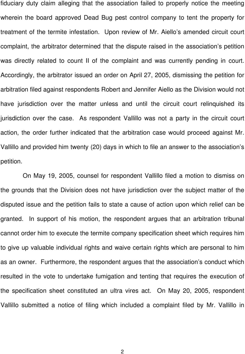 Aiello s amended circuit court complaint, the arbitrator determined that the dispute raised in the association s petition was directly related to count II of the complaint and was currently pending