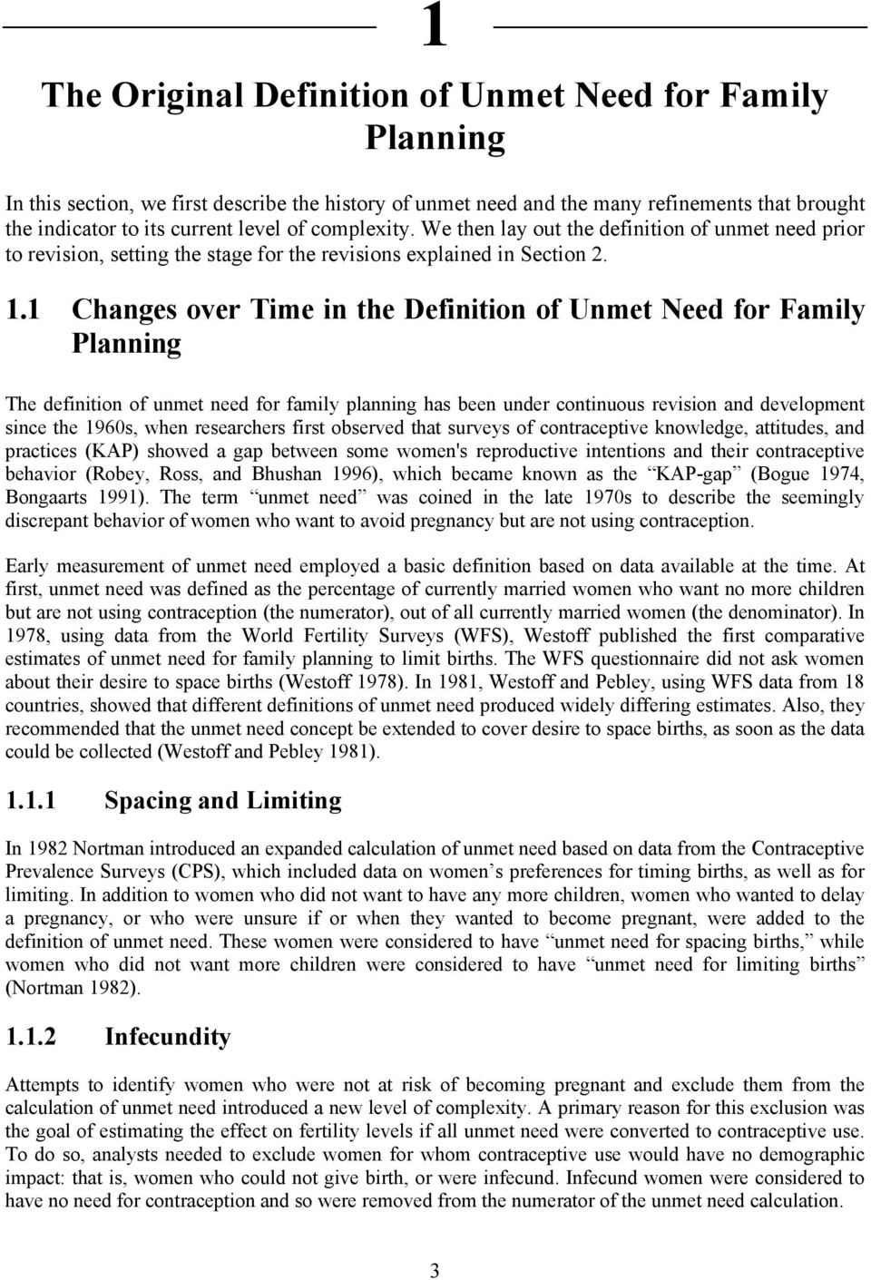 1 Changes over Time in the Definition of Unmet Need for Family Planning The definition of unmet need for family planning has been under continuous revision and development since the 1960s, when