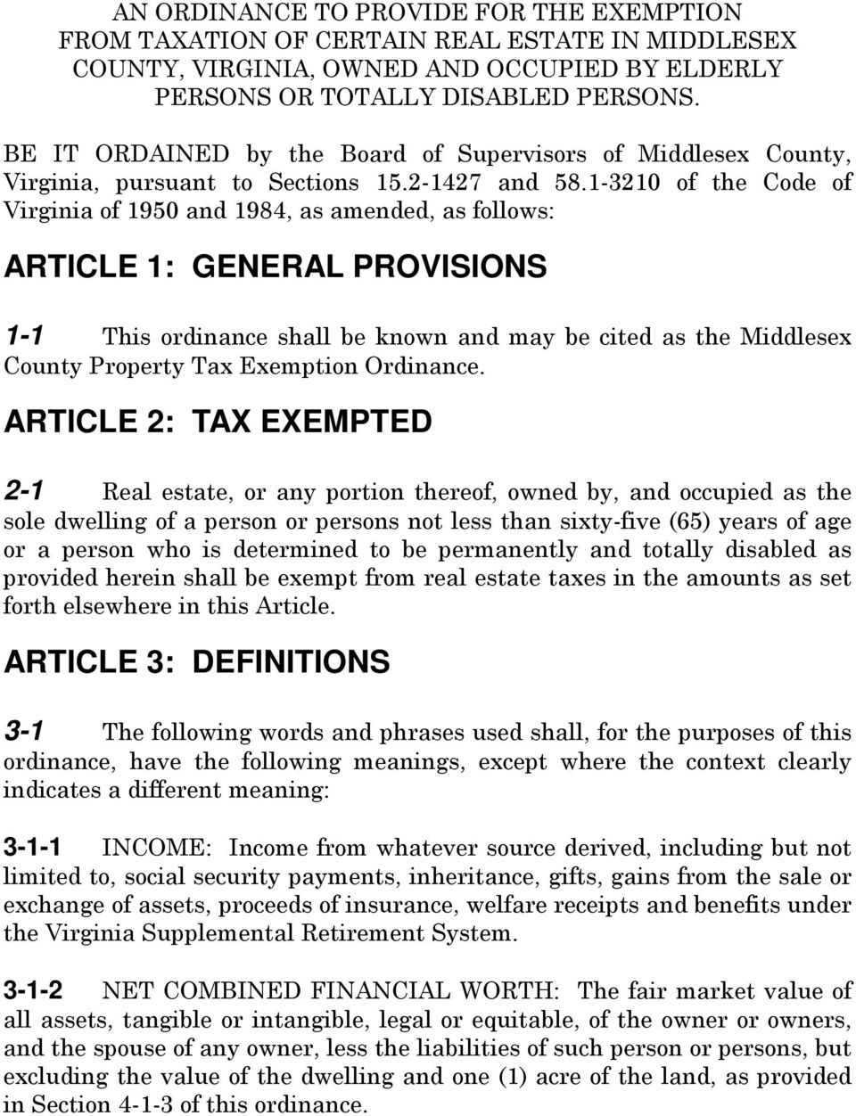 1-3210 of the Code of Virginia of 1950 and 1984, as amended, as follows: ARTICLE 1: GENERAL PROVISIONS 1-1 This ordinance shall be known and may be cited as the Middlesex County Property Tax