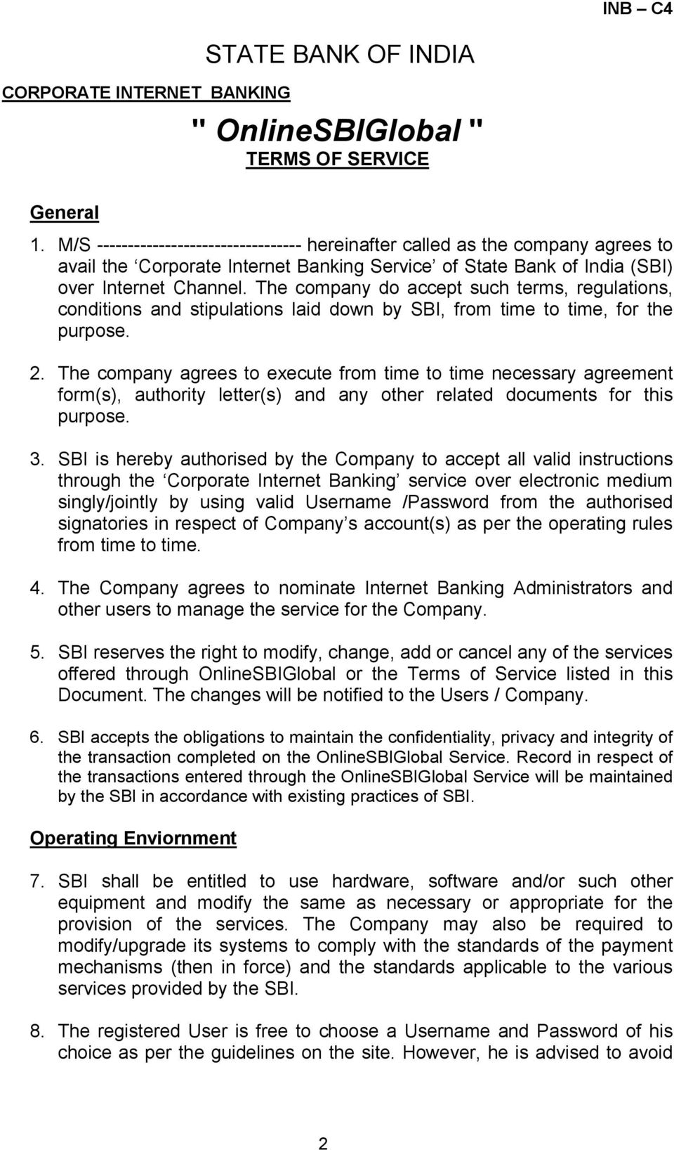 The company do accept such terms, regulations, conditions and stipulations laid down by SBI, from time to time, for the purpose. 2.