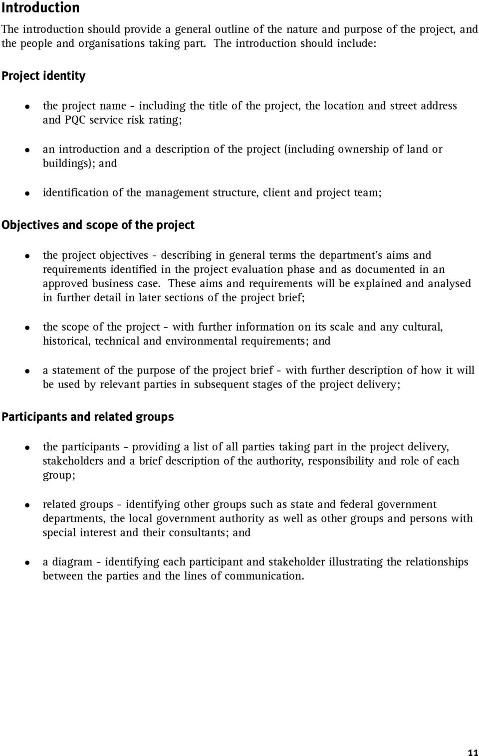 of the project (including ownership of land or buildings); and identification of the management structure, client and project team; Objectives and scope of the project the project objectives -