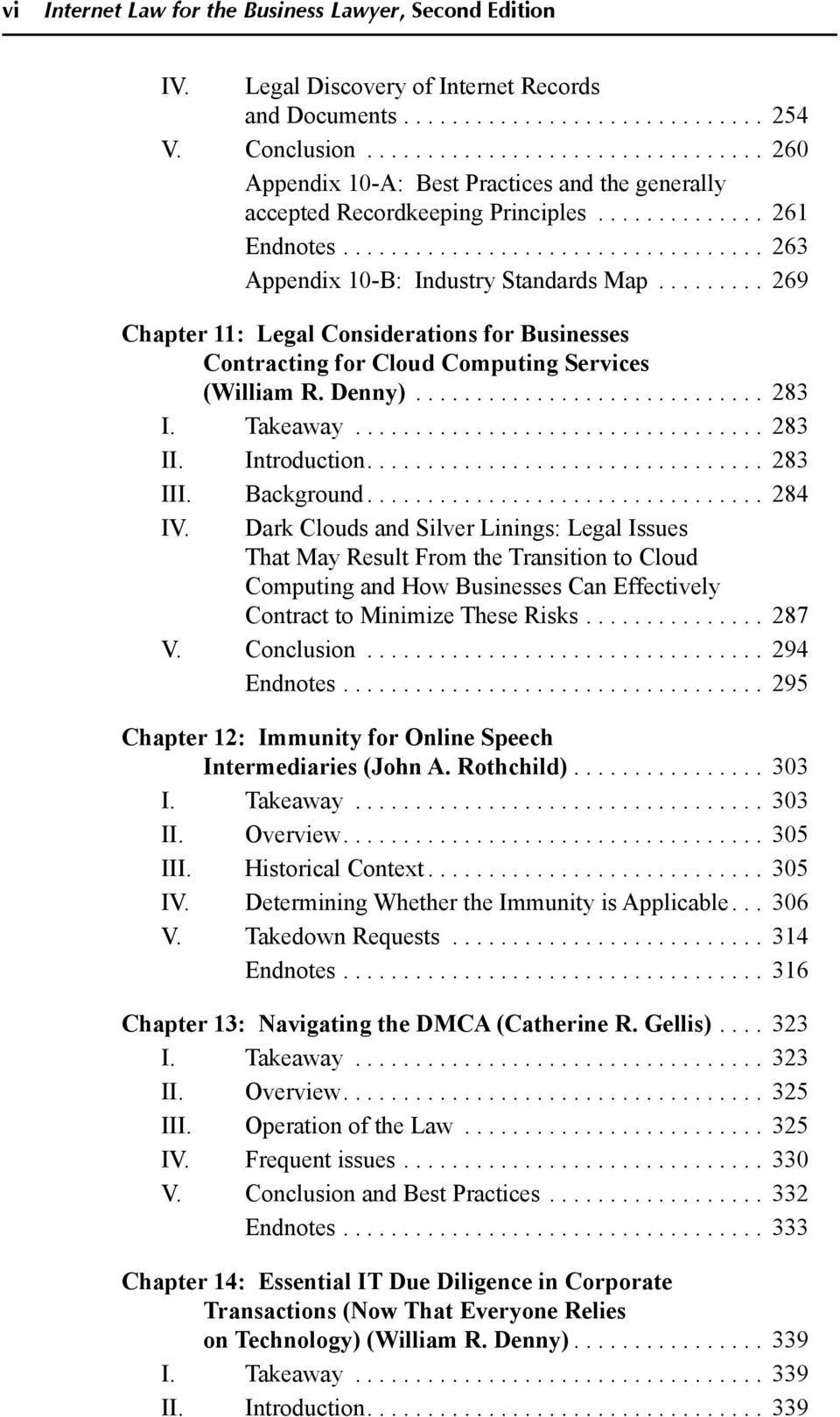 ........ 269 Chapter 11: Legal Considerations for Businesses Contracting for Cloud Computing Services (William R. Denny)............................. 283 I. Takeaway.................................. 283 II.