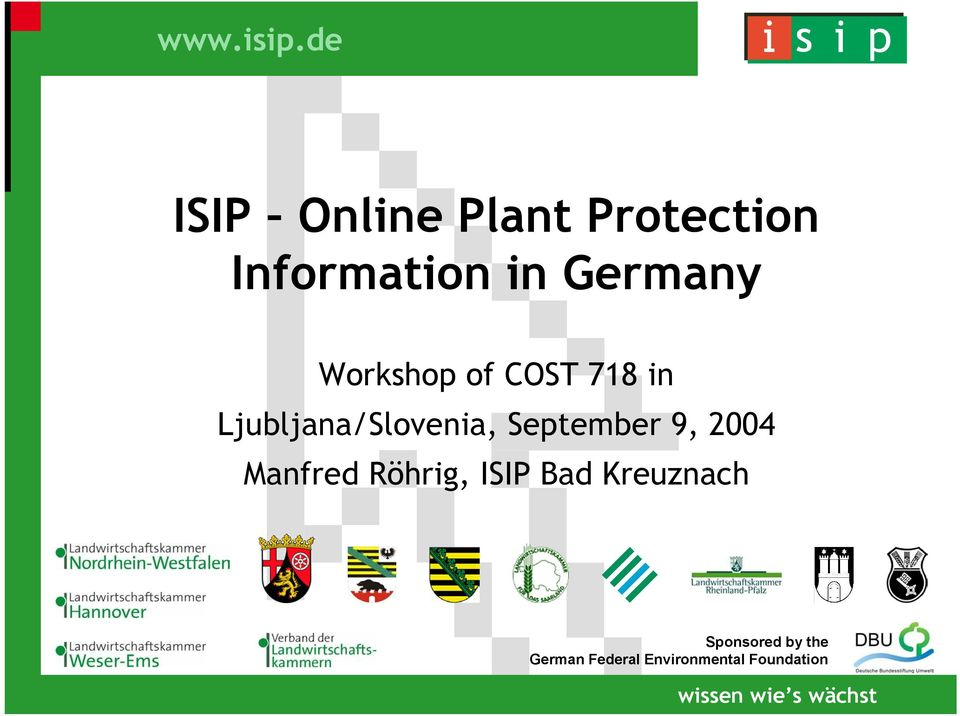 Workshop of COST 718 in Ljubljana/Slovenia, September