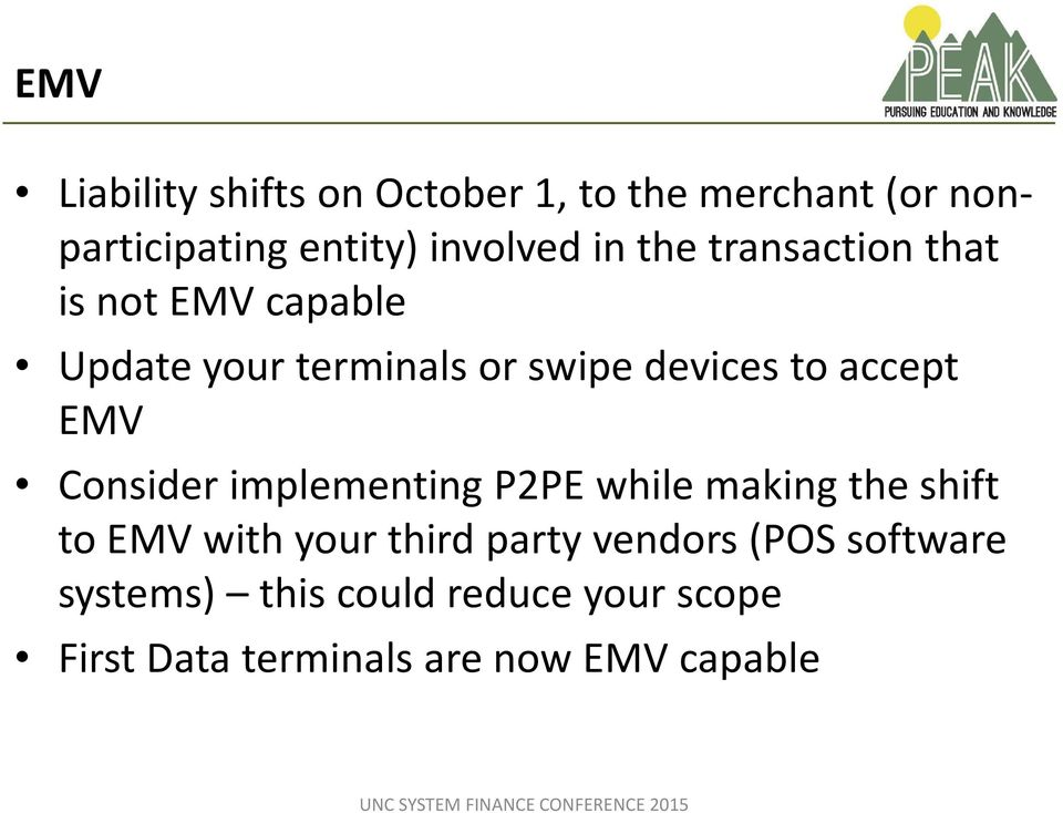 accept EMV Consider implementing P2PE while making the shift to EMV with your third party