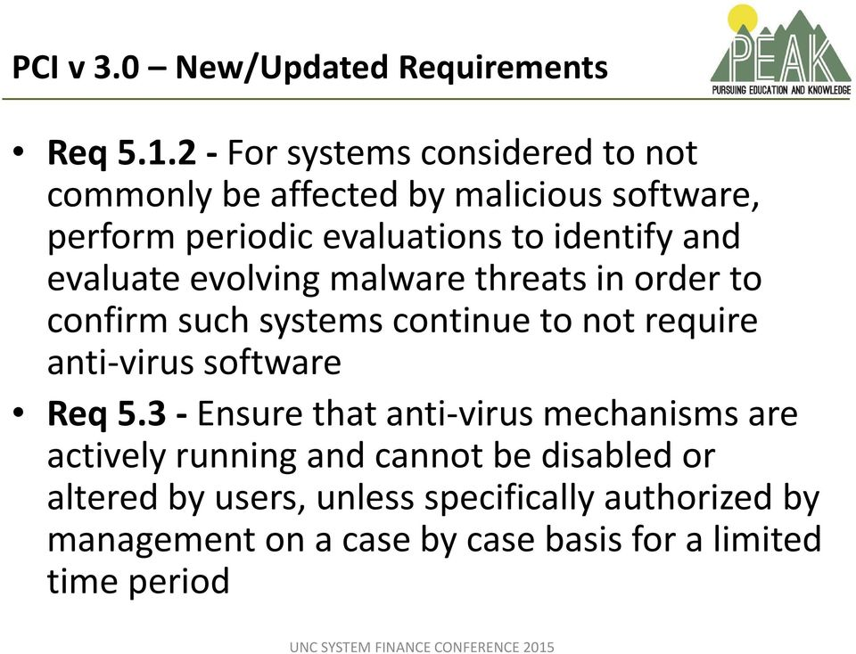 and evaluate evolving malware threats in order to confirm such systems continue to not require anti-virus software Req