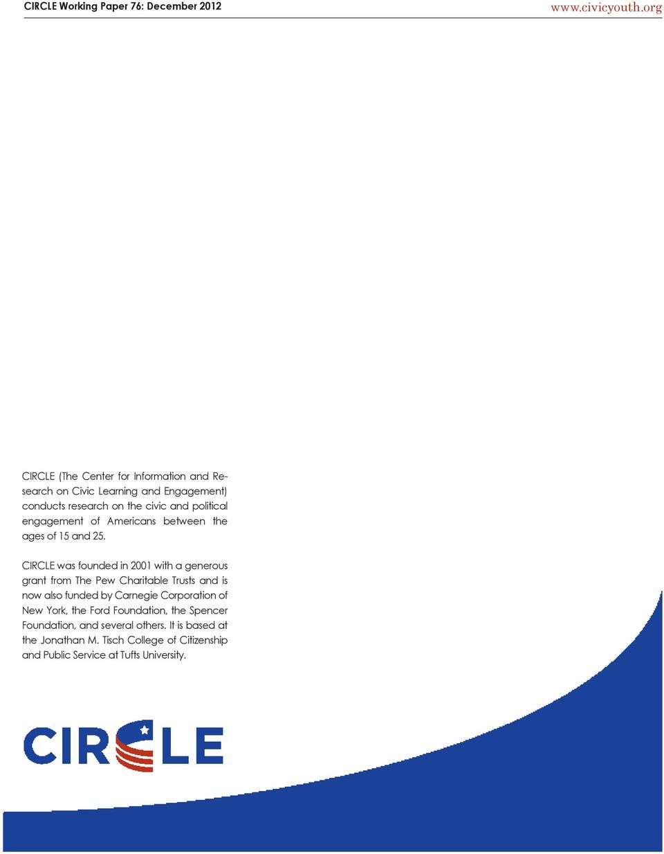 CIRCLE was founded in 2001 with a generous grant from The Pew Charitable Trusts and is now also funded by Carnegie