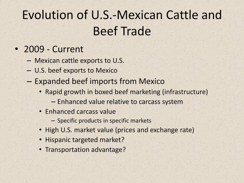U.S. beef exports to Mexico Expanded beef imports from Mexico Rapid growth in boxed beef marketing