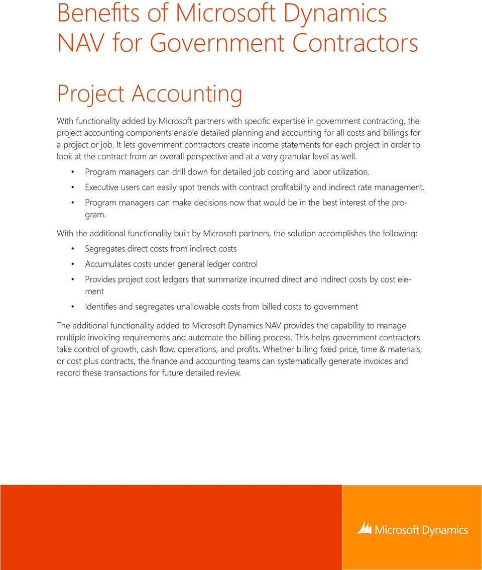 It lets government contractors create income statements for each project in order to look at the contract from an overall perspective and at a very granular level as well.