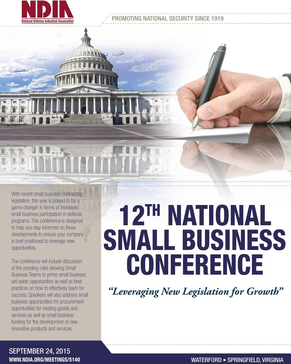 The conference will include discussion of the pending rules allowing Small Business Teams to prime small business set-aside opportunities as well as best practices on how to effectively team for