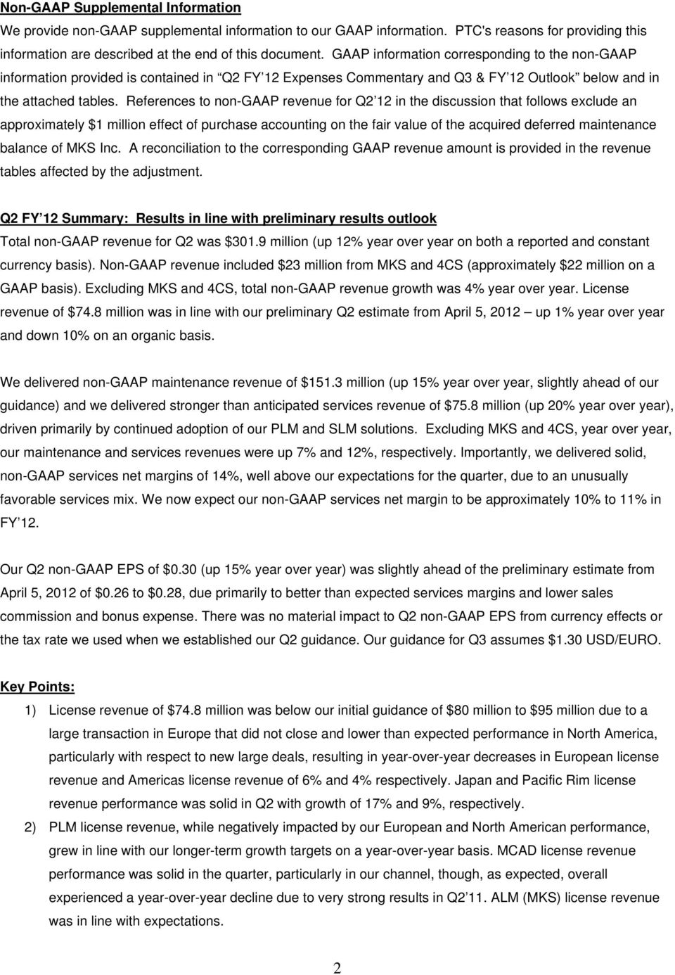 References to non-gaap revenue for Q2 12 in the discussion that follows exclude an approximately $1 million effect of purchase accounting on the fair value of the acquired deferred maintenance