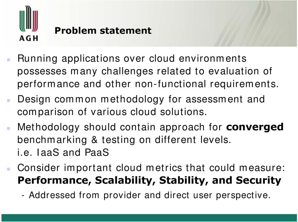 Methodology should contain approach for converged benchmarking & testing on different levels. i.e. IaaS and PaaS Consider