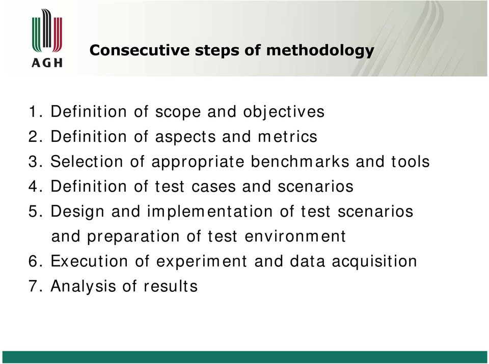 Definition of test cases and scenarios 5.
