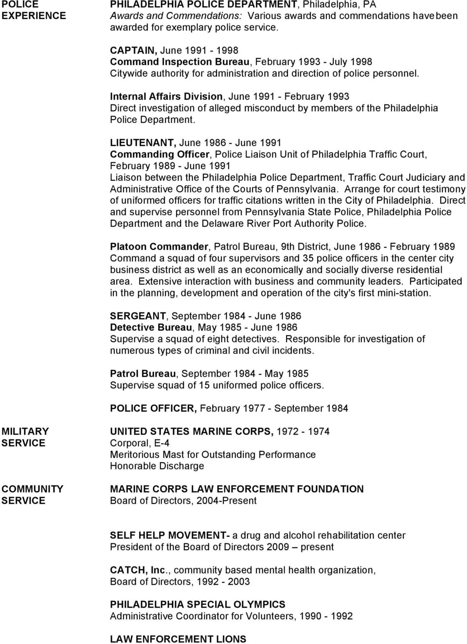 Internal Affairs Division, June 1991 - February 1993 Direct investigation of alleged misconduct by members of the Philadelphia Police Department.