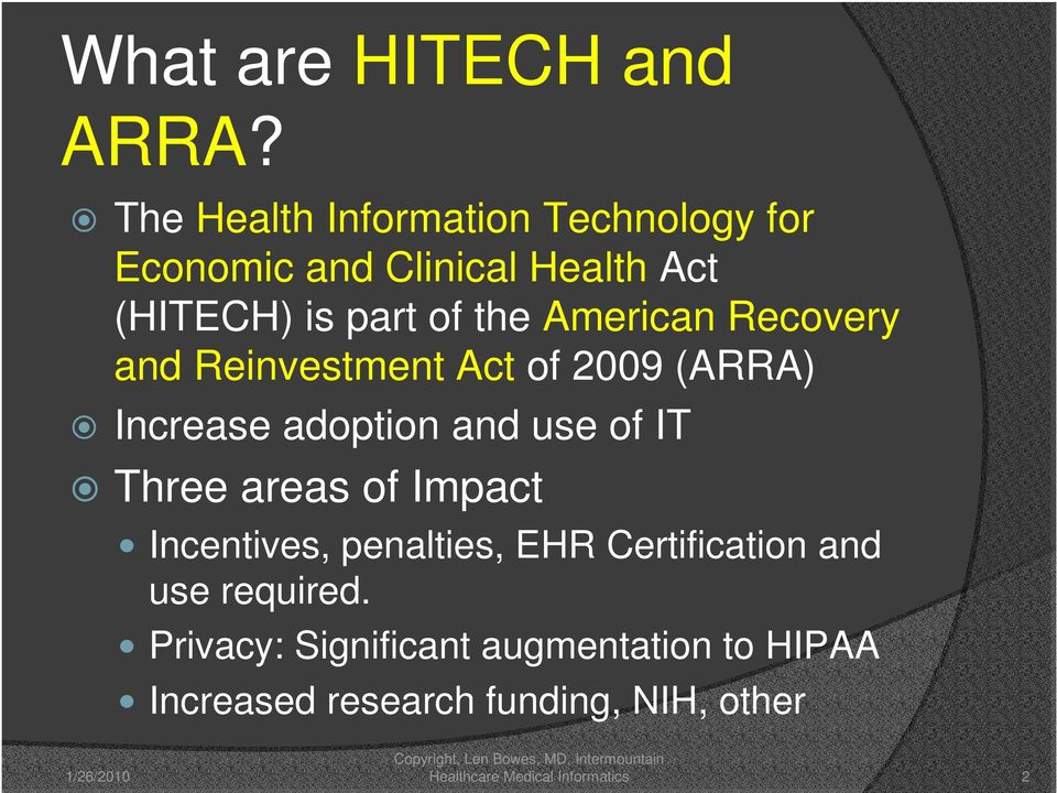 American Recovery and Reinvestment Act of 2009 (ARRA) Increase adoption and use of IT Three areas of