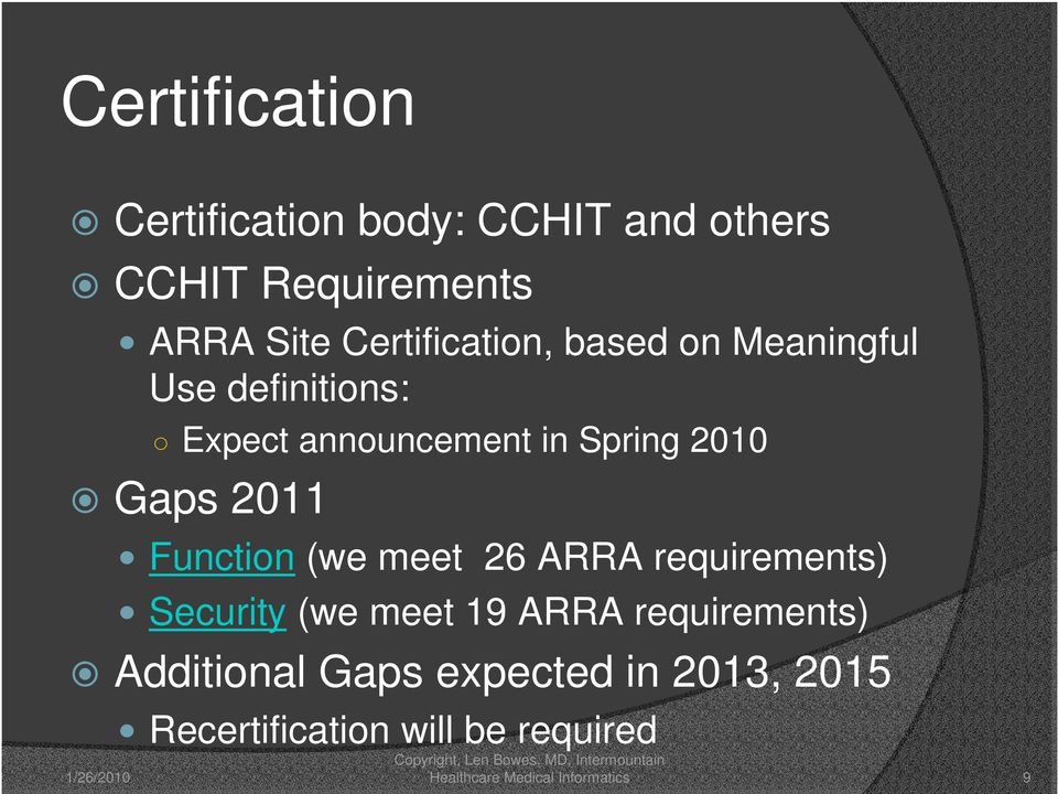 2011 Function (we meet 26 ARRA requirements) Security (we meet 19 ARRA requirements)