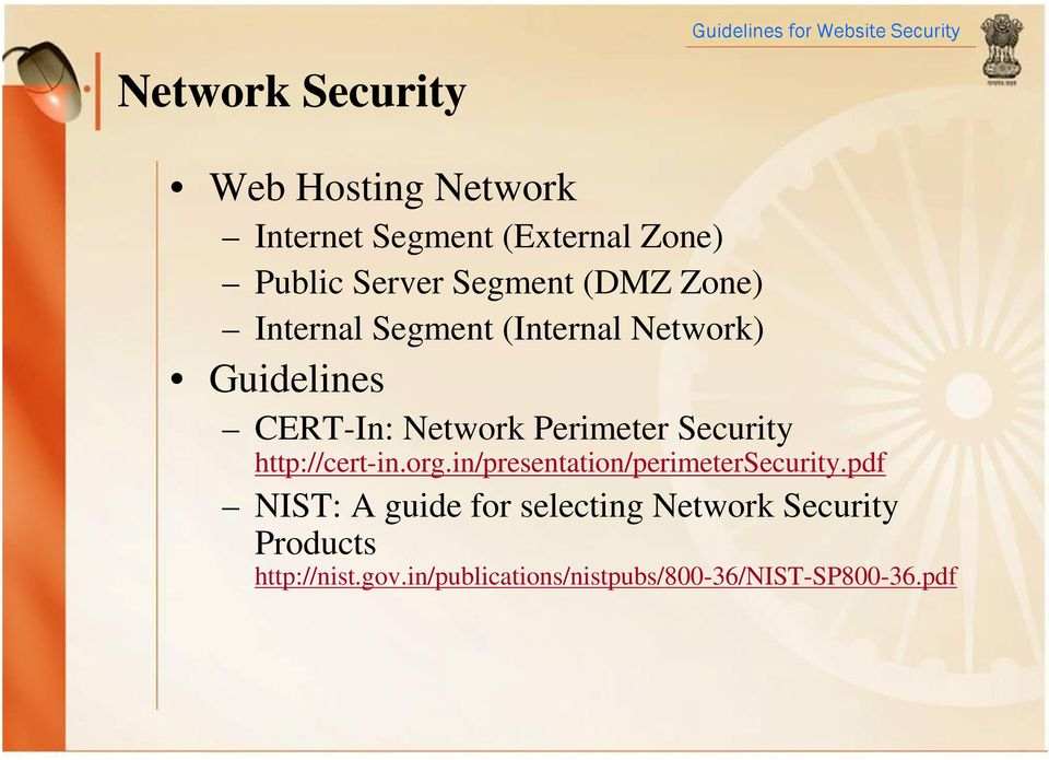 Perimeter Security http://cert-in.org.in/presentation/perimetersecurity.