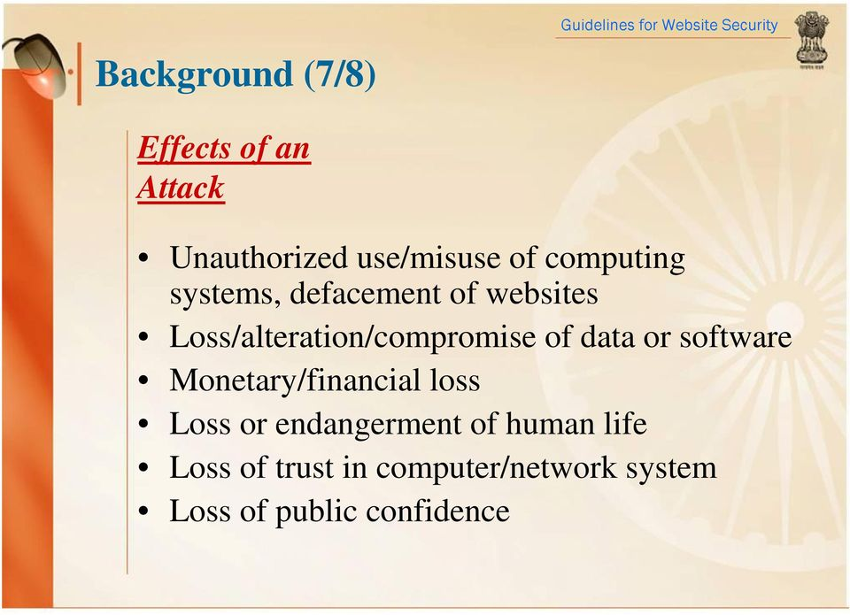 of data or software Monetary/financial loss Loss or endangerment of