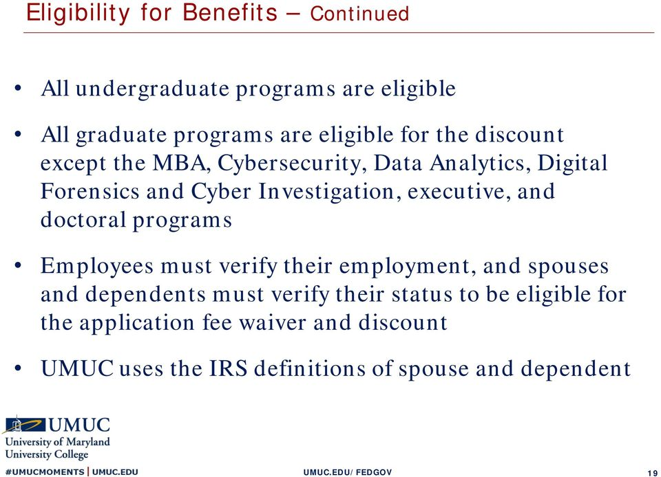 and doctoral programs Employees must verify their employment, and spouses and dependents must verify their status