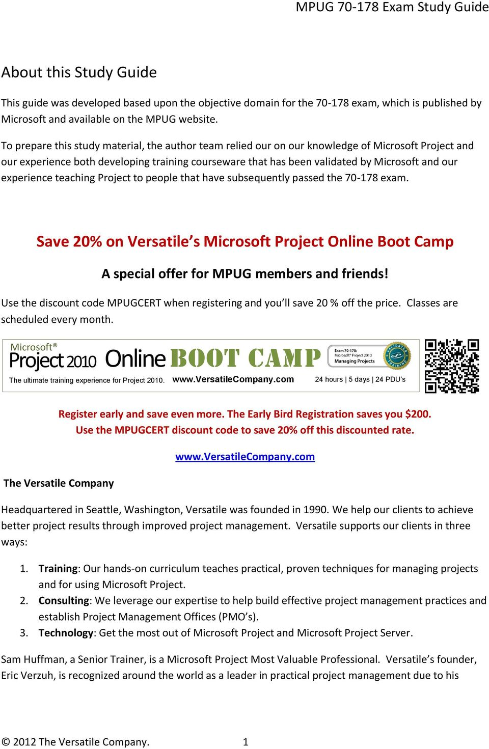 experience teaching Project to people that have subsequently passed the 70-178 exam. Save 20% on Versatile s Microsoft Project Online Boot Camp A special offer for MPUG members and friends!