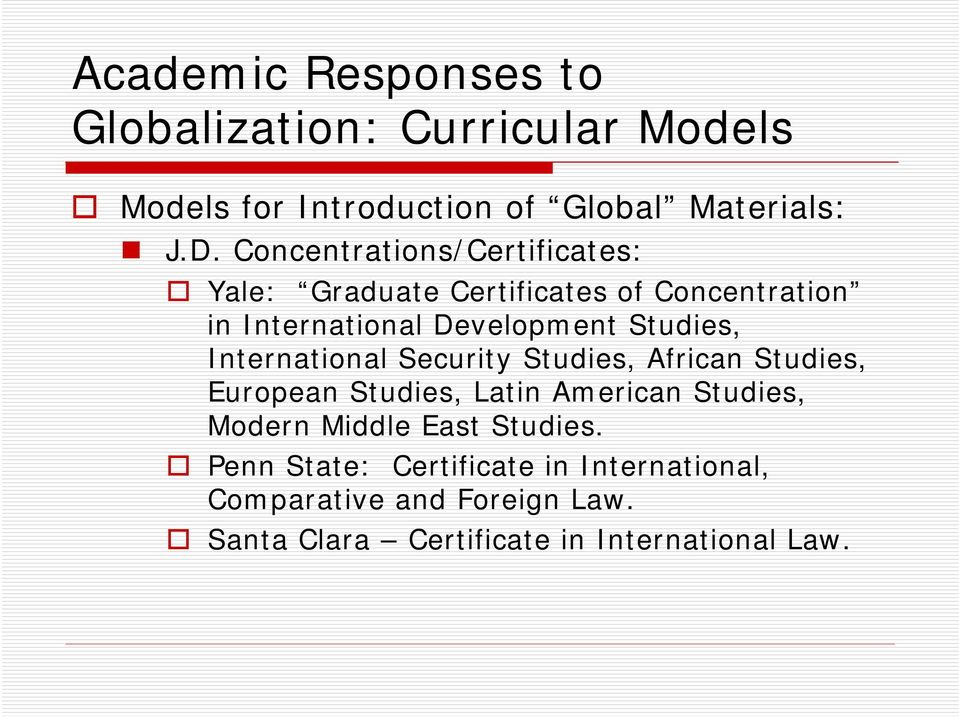Studies, International Security Studies, African Studies, European Studies, Latin American Studies, Modern