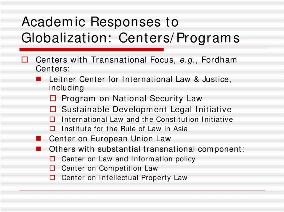 , Fordham Centers: Leitner Center for International Law & Justice, including Program on National Security Law Sustainable