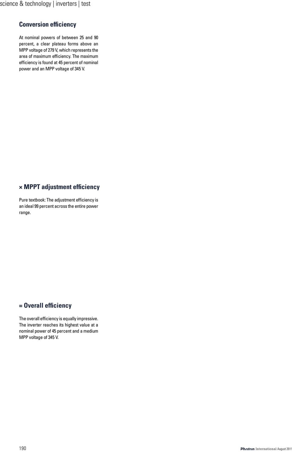 MPPT adjustment efficiency Pure textbook: The adjustment efficiency is an ideal 99 percent across the entire power range.