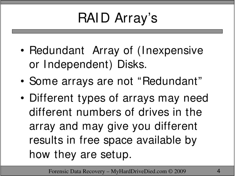 numbers of drives in the array and may give you different results in free