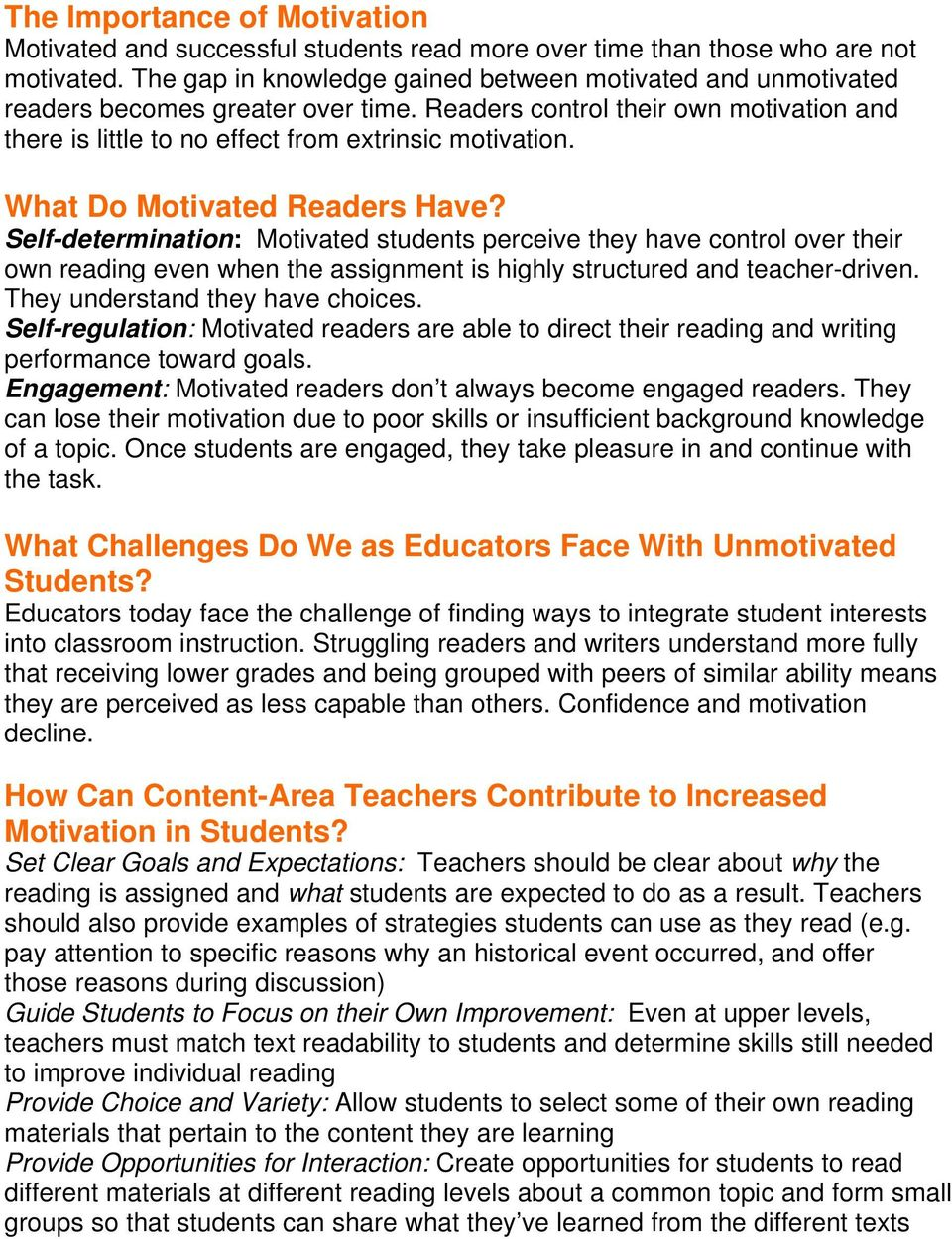What Do Motivated Readers Have? Self-determination: Motivated students perceive they have control over their own reading even when the assignment is highly structured and teacher-driven.