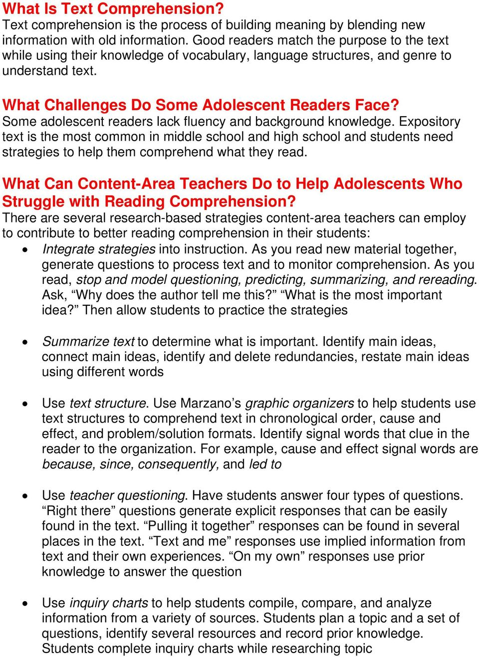 Some adolescent readers lack fluency and background knowledge. Expository text is the most common in middle school and high school and students need strategies to help them comprehend what they read.