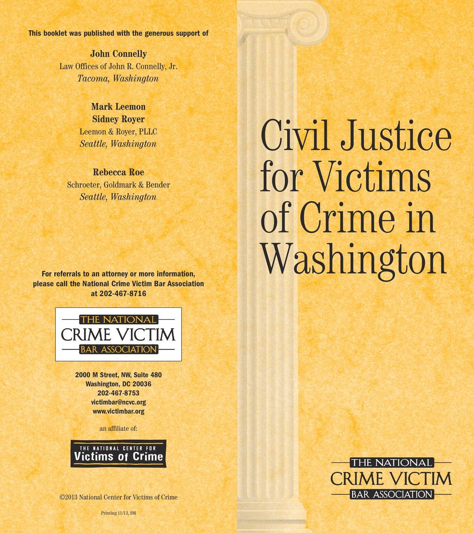 an attorney or more information, please call the National Crime Victim Bar Association at 202-467-8716 Civil Justice for Victims of Crime in Washington 2000 M