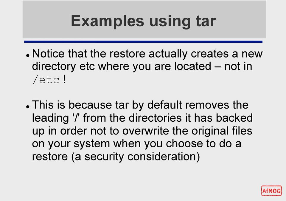 This is because tar by default removes the leading '/' from the directories it