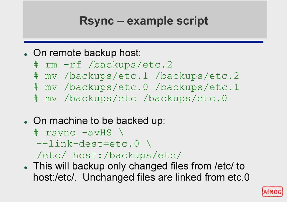 0 On machine to be backed up: # rsync -avhs \ --link-dest=etc.