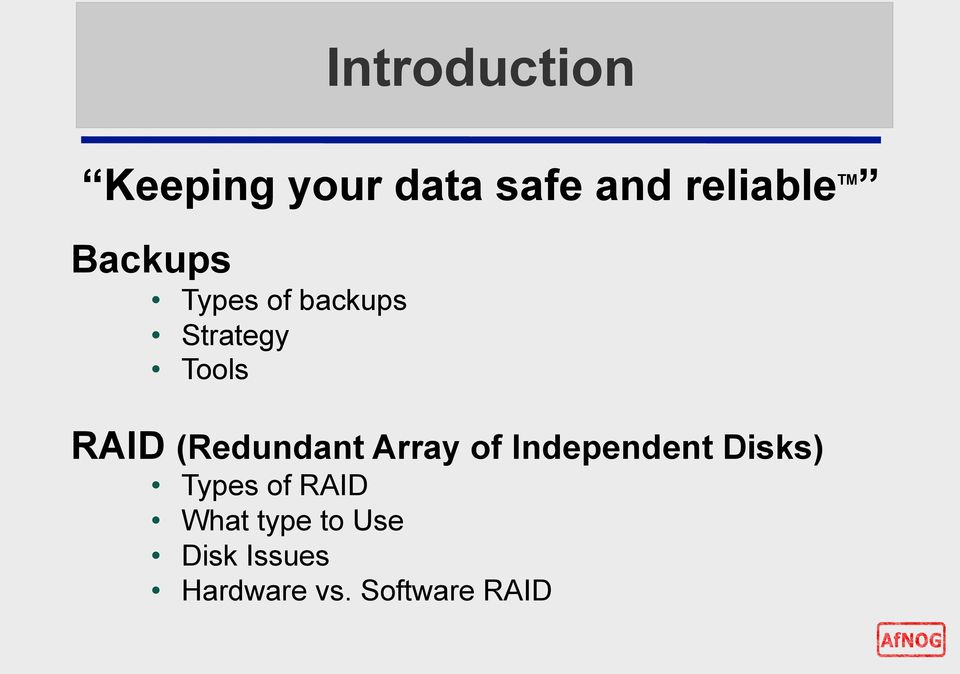 (Redundant Array of Independent Disks) Types of