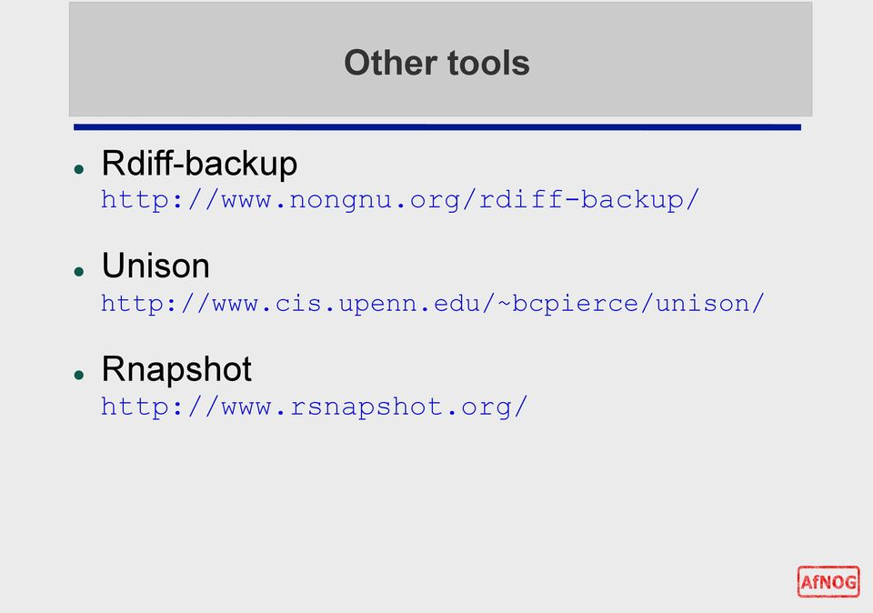org/rdiff-backup/ Unison http://www.