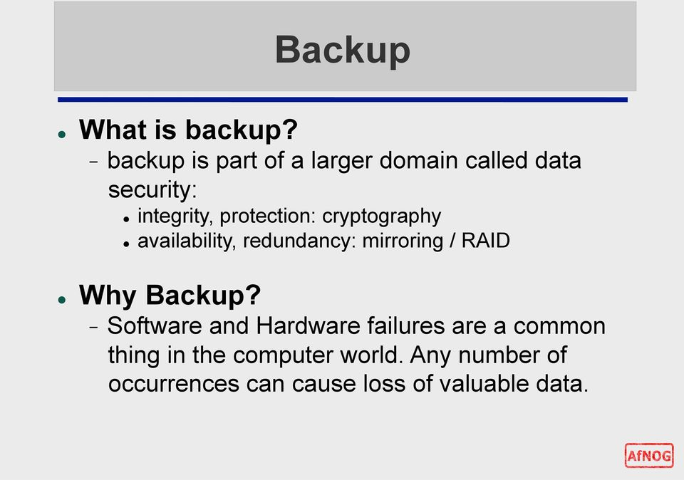 protection: cryptography availability, redundancy: mirroring / RAID Why